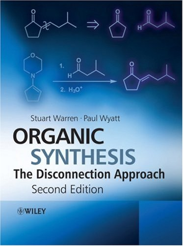 Organic Synthesis The Disconnection Approach 2nd 2009 edition cover