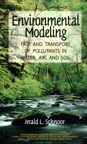 Environmental Modeling Fate and Transport of Pollutants in Water, Air, and Soil 1st 1996 edition cover