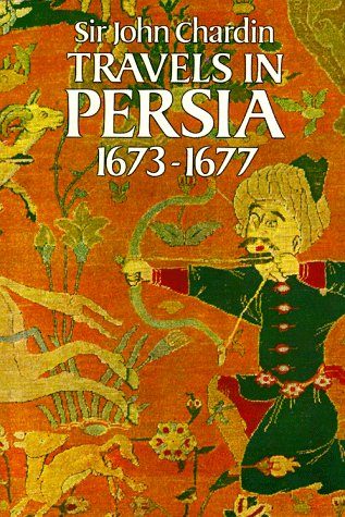 Travels in Persia, 1673-1677   1988 (Reprint) edition cover
