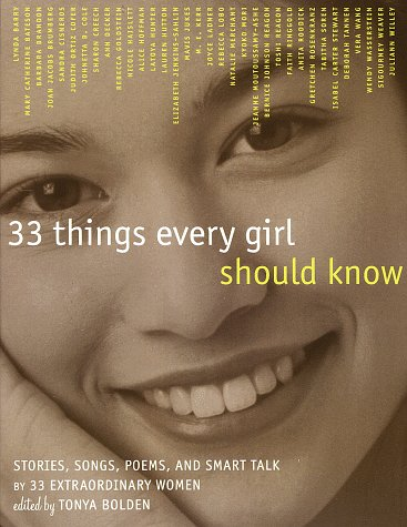 33 Things Every Girl Should Know Stories, Songs, Poems, and Smart Talk by 33 Extraordinary Women N/A edition cover