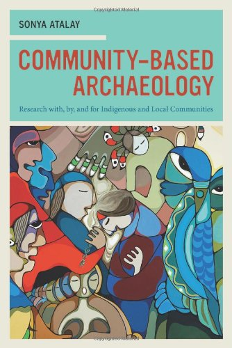 Community-Based Archaeology Research with, by, and for Indigenous and Local Communities  2012 edition cover