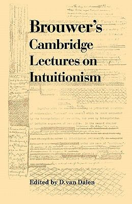 Brouwer's Cambridge Lectures on Intuitionism   2010 9780521177368 Front Cover