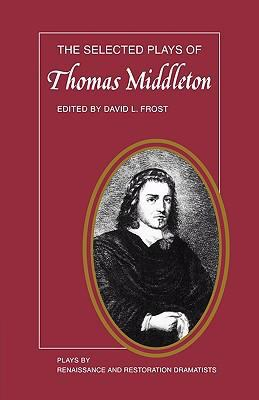 Selected Plays of Thomas Middleton   1978 9780521292368 Front Cover
