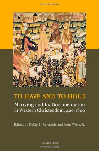 To Have and to Hold Marrying and Its Documentation in Western Christendom, 400-1600  2007 9780521867368 Front Cover