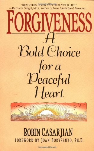 Forgiveness A Bold Choice for a Peaceful Heart N/A 9780553352368 Front Cover