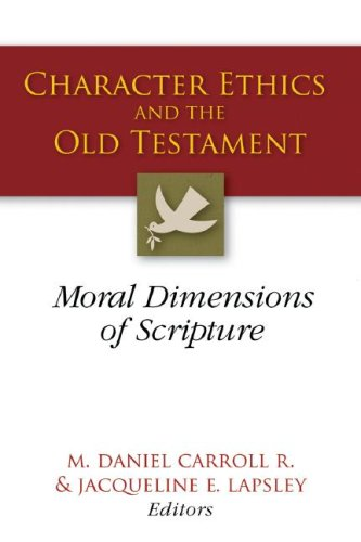 Character Ethics and the Old Testament Moral Dimensions of Scripture  2007 9780664229368 Front Cover