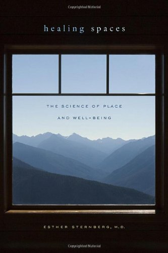 Healing Spaces The Science of Place and Well-Being  2009 9780674033368 Front Cover