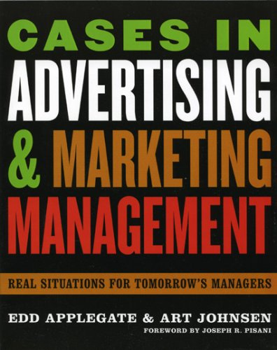 Cases in Advertising and Marketing Management Real Situations for Tomorrow's Managers  2006 edition cover