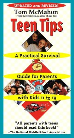 Teen Tips A Practical Survival Guide for Parents with Kids 11-19  2003 9780743474368 Front Cover