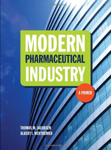 Modern Pharmaceutical Industry A Primer  2010 edition cover