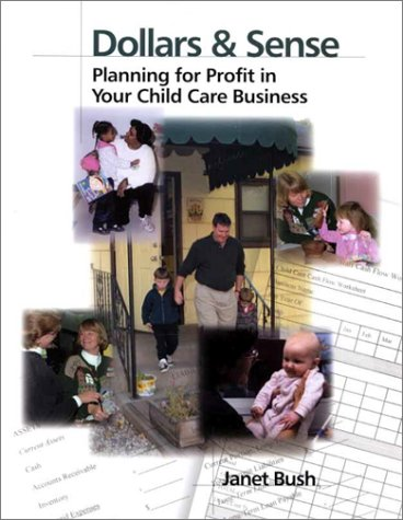 Dollars and Sense Planning for Profit in Your Child Care Business  2001 edition cover