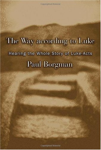 Way According to Luke Hearing the Whole Story of Luke-Acts  2006 edition cover