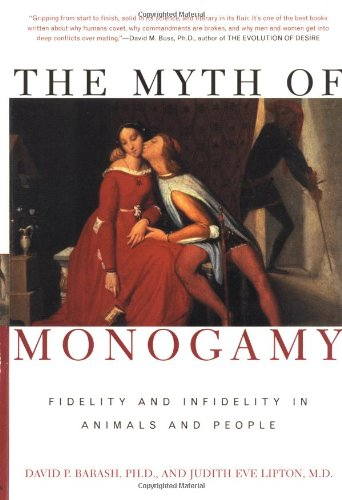 Myth of Monogamy Fidelity and Infidelity in Animals and People  2002 (Revised) edition cover