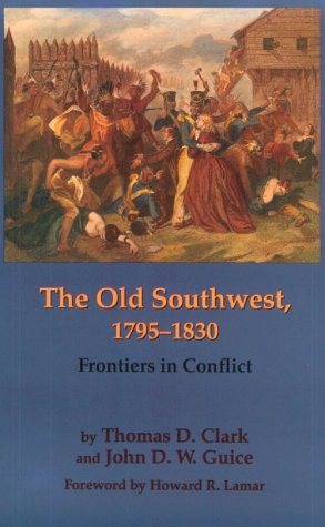 Old Southwest, 1795-1830 Frontiers in Conflict  1996 edition cover