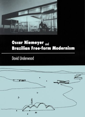 Oscar Niemeyer and Brazilian Free-Form Modernism  N/A 9780807613368 Front Cover