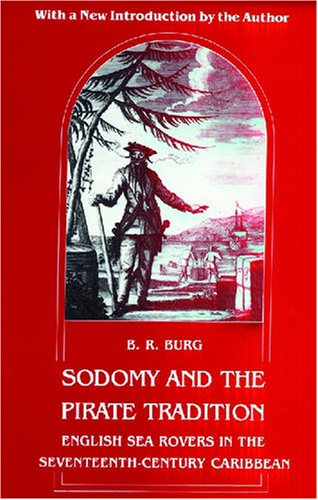 Sodomy and the Pirate Tradition English Sea Rovers in the Seventeenth-Century Caribbean 2nd 1995 (Revised) edition cover