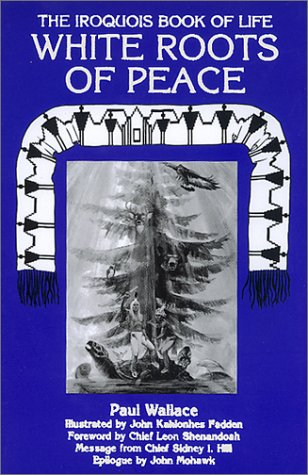 White Roots of Peace Iroquois Book of Life N/A 9780940666368 Front Cover