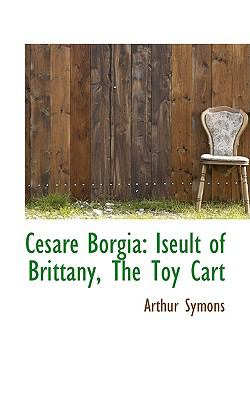 Cesare Borgi Iseult of Brittany, the Toy Cart  2009 edition cover