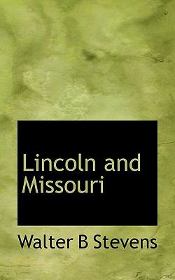 Lincoln and Missouri N/A 9781115304368 Front Cover