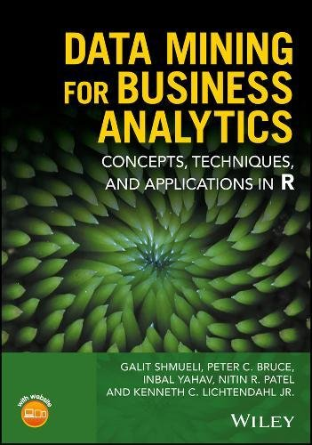 Data Mining for Business Analytics Concepts, Techniques, and Applications in R  2018 9781118879368 Front Cover