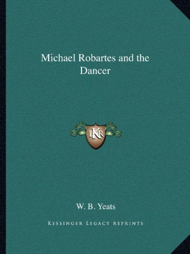 Michael Robartes and the Dancer  N/A 9781162623368 Front Cover