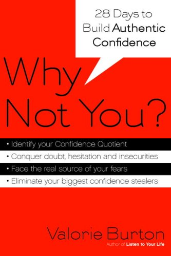Why Not You? Twenty-Eight Days to Authentic Confidence  2007 9781400073368 Front Cover