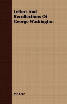 Letters and Recollections of George Washington  N/A 9781406729368 Front Cover