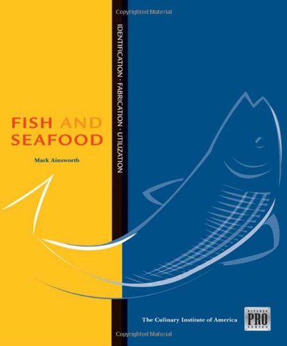 Fish and Seafood Identification, Fabrication and Utilization  2010 edition cover