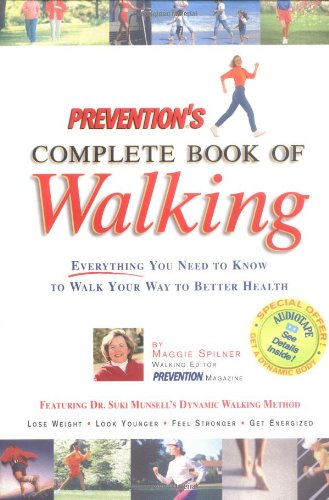 Prevention's Complete Book of Walking Everything You Need to Know to Walk Your Way to Better Health  2000 (Revised) edition cover