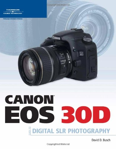 Canon EOS 30D Guide to Digital SLR Photography   2007 9781598633368 Front Cover