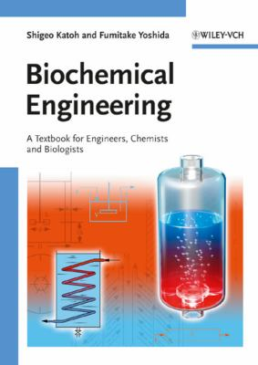Biochemical Engineering A Textbook for Engineers, Chemists and Biologists  2009 edition cover