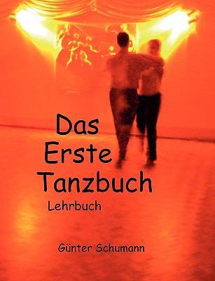 Das Erste Tanzbuch Lehrbuch  2014 9783837013368 Front Cover