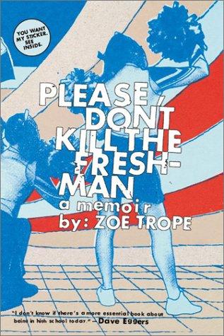 Please Don't Kill the Freshman A Memoir  2003 9780060529369 Front Cover