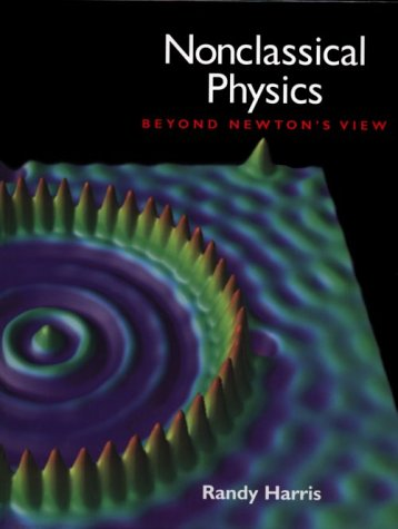 Nonclassical Physics Beyond Newton's View  1999 edition cover