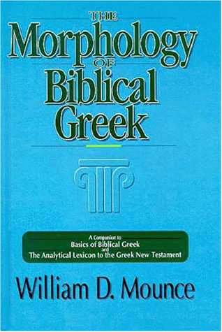 Morphology of Biblical Greek A Companion to Basics of Biblical Greek and the Analytical Lexicon to the Greek New Testament  1994 edition cover