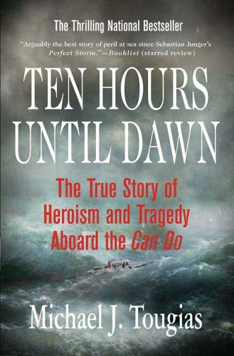 Ten Hours until Dawn The True Story of Heroism and Tragedy Aboard the Can Do  2006 edition cover