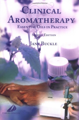 Clinical Aromatherapy Essential Oils in Practice 2nd 2003 (Revised) 9780443072369 Front Cover