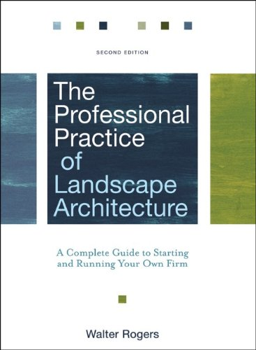Professional Practice of Landscape Architecture A Complete Guide to Starting and Running Your Own Firm 2nd 2011 (Guide (Instructor's)) edition cover