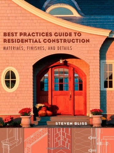 Best Practices Guide to Residential Construction Materials, Finishes, and Details  2006 9780471648369 Front Cover