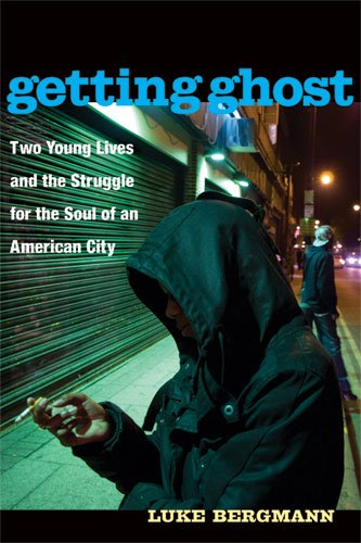 Getting Ghost Two Young Lives and the Struggle for the Soul of an American City  2010 edition cover