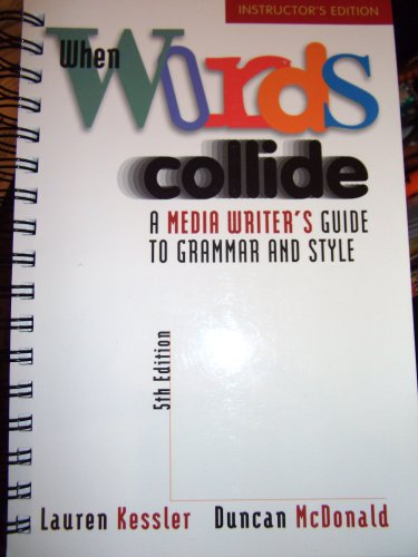 When Words Collide A Media Writer's Guide to Grammar and Style 5th 9780534561369 Front Cover