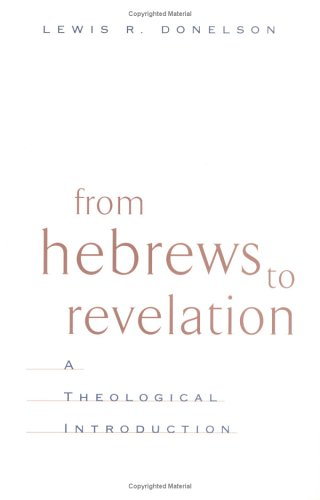 From Hebrews to Revelation A Theological Introduction  2001 edition cover