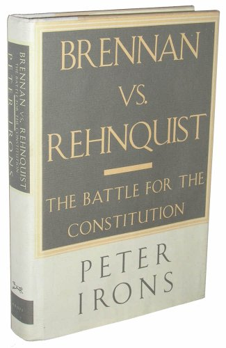 Brennan vs. Rehnquist : The Battle for the Constitution  1994 9780679424369 Front Cover