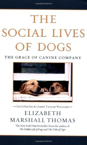 Social Lives of Dogs The Grace of Canine Company  2001 (Reprint) edition cover