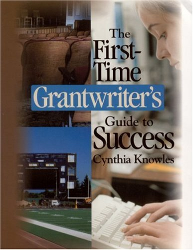 First-Time Grantwriter's Guide to Success   2002 9780761945369 Front Cover