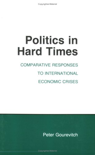 Politics in Hard Times Comparative Responses to International Economic Crises  1986 edition cover