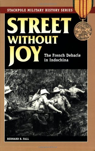 Street Without Joy The French Debacle in Indochina  2005 edition cover