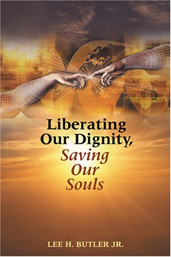 Liberating Our Dignity, Saving Our Souls   2005 edition cover