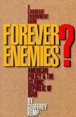 Forever Enemies? American Policy and the Islamic Republic of Iran N/A 9780870030369 Front Cover