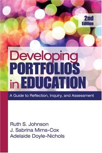 Developing Portfolios in Education A Guide to Reflection, Inquiry, and Assessment 2nd 2010 edition cover